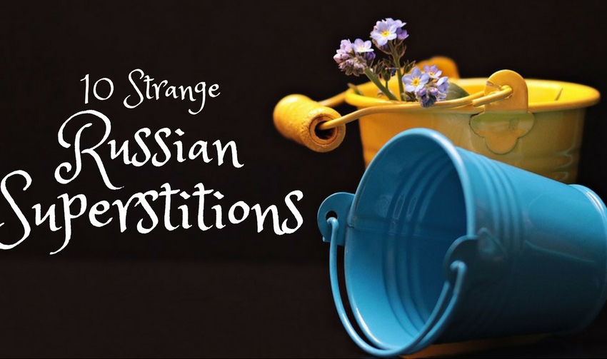 8 Creepiest Russian Superstitions You Will Not Believe